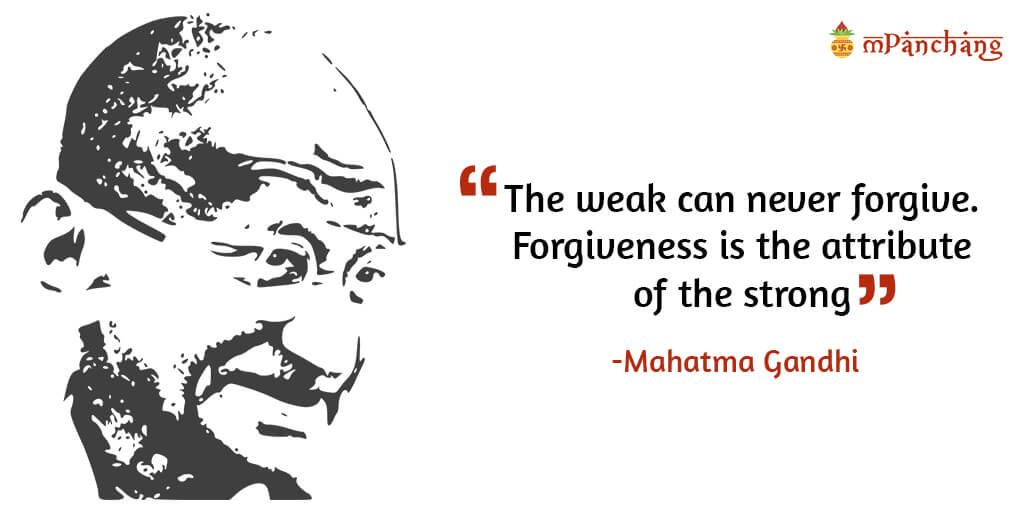 The weak can never forgive - Mahatma Gandhi