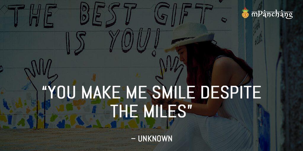You make me Smile despite the Miles